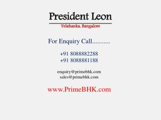 President Leon, Yelahanka, Bangalore