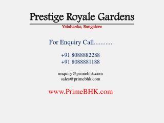 Prestige Royale Gardens, Yelahanka, Bangalore