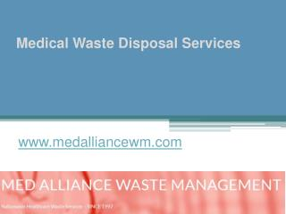 Medical Waste Disposal Services - www.medalliancewm.com