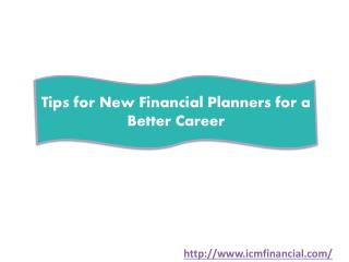 Tips for New Financial Planners for a Better Career