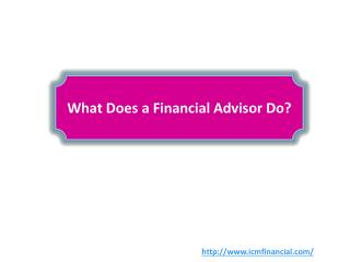 What Does a Financial Advisor Do?