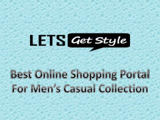 Online shopping men wear collection|Lets Get Style- letsgetstyle.com