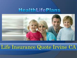 Life Insurance Quote Irvine CA
