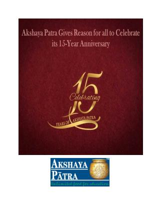 Akshaya Patra Gives Reason for all to Celebrate its 15-Year Anniversary