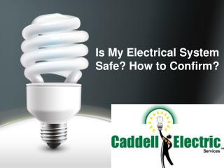 Is My Electrical System Safe? How to Confirm?