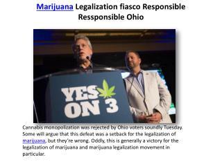 Marijuana Legalization fiasco Responsible Ressponsible Ohio