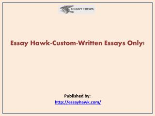 Essay Hawk-Custom-Written Essays Only!