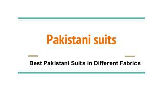 Best Pakistani Suits in Different Fabrics