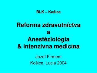 RLK   Ko ice  Reforma zdravotn ctva  a Anest ziol gia   intenz vna medic na