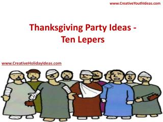 Thanksgiving Party Ideas - Ten Lepers