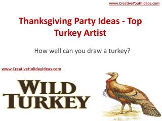 Thanksgiving Party Ideas - Top Turkey Artist
