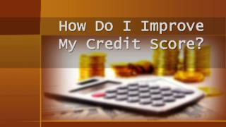 How Do I Improve My Credit Score