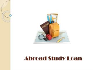 Abroad Study Loan : How to turn your dream of studying abroad into reality?