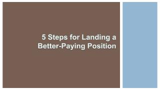5 Steps For Landing A Better Paying Job