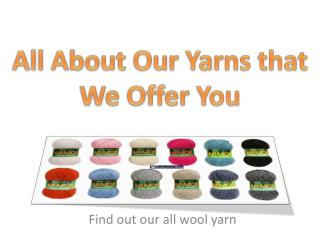 All About Our Yarns that We Offer You