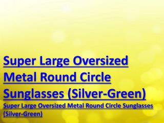 Super Large Oversized Metal Round Circle Sunglasses (Silver-Green)