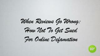 When Reviews Go Wrong: How Not to Get Sued For Online Defamation