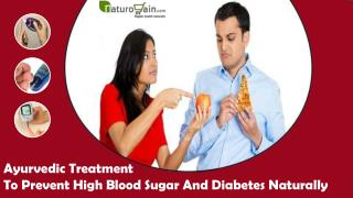 Ayurvedic Treatment To Prevent High Blood Sugar And Diabetes Naturally