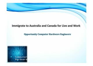 Computer Hardware Engineers Immigrate to Australia and Canada for Live and Work