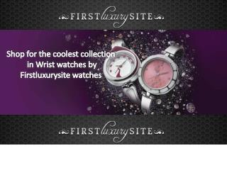 Shop for the coolest collection by Firstluxurysite .com