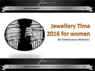Jewellery Time 2016 by Fasterluxury watches