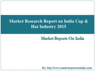 Market Research Report on India Cap & Hat Industry 2015