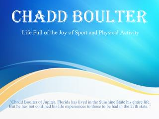 Chadd Boulter - Life Full of the Joy of Sport and Physical Activity