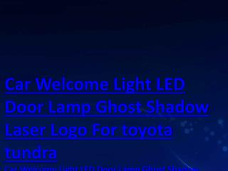 Car Welcome Light LED Door Lamp Ghost Shadow Laser Logo For toyota tundra