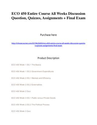 ECO 450 Entire Course All Weeks Discussion Question, Quizzes, Assignments   Final Exam