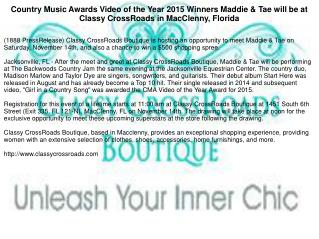 Country Music Awards Video of the Year 2015 Winners Maddie & Tae will be at Classy CrossRoads in MacClenny, Florida