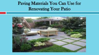 Paving Materials You Can Use for Renovating Your Patio
