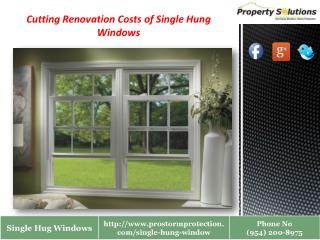 Cutting Renovation Costs of Single Hung Windows