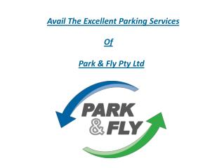 Avail The Execllent Parking Services of Park & Fly Pty Ltd