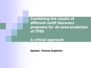 Combining the results of different motif discovery programs for de novo prediction of TFBS   A critical approach