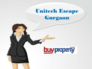 Unitech Escape-Buyproperty-Gurgaon