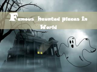Famous haunted places in world
