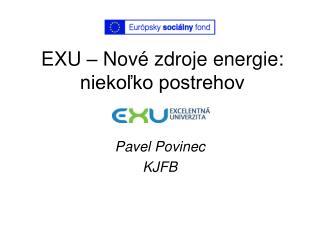EXU   Nov  zdroje energie:  niekolko postrehov