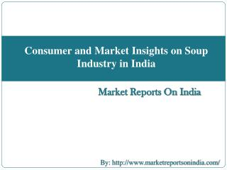 Consumer and Market Insights on Soup Industry in India