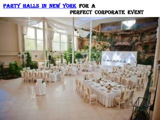 PARTY HALLS IN NEW YORK FOR A PERFECT CORPORATE EVENT