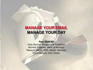 MANAGE YOUR EMAIL MANAGE YOUR DAY