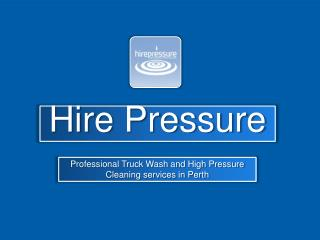 Professional Truck Wash and High Pressure Cleaning services in Perth