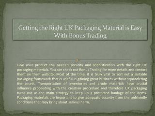 Getting the right UK packaging material is easy with Bonus Trading.