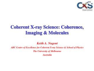 Coherent X-ray Science: Coherence, Imaging  Molecules