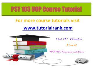 PSY 103 UOP Course Tutorial / Tutorialrank