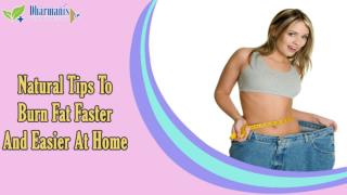 Natural Tips To Burn Fat Faster And Easier At Home