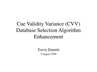 Cue Validity Variance CVV Database Selection Algorithm Enhancement