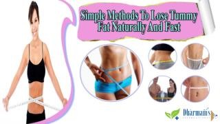 Simple Methods To Lose Tummy Fat Naturally And Fast