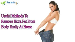 Useful Methods To Remove Extra Fat From Body Easily At Home
