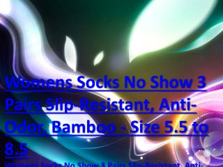 Womens Socks No Show 3 Pairs Slip-Resistant, Anti-Odor, Bamboo - Size 5.5 to 8.5