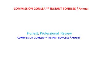 COMMISSION GORILLA INSTANT BONUSES / Annual (Date Of Launch: 2015-11-09) review - Check COMMISSION GORILLA INSTANT BONUS